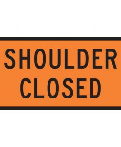shoulder closed Signs
