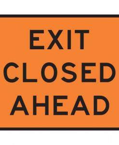 Exit Closed Ahead signs